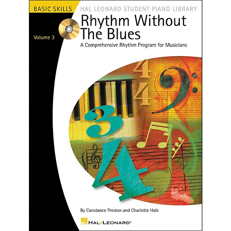 Hal LeonardRhythm Without The Blues A Comprehensive Rhythm Program For Musicians Book/CD Volume 3 Hal Leonard Student Piano Library