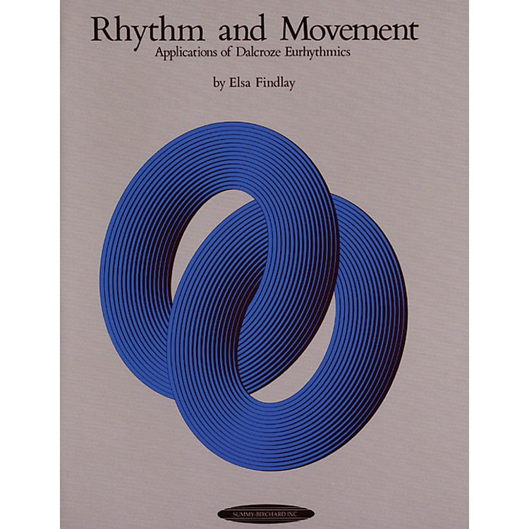 Alfred Rhythm and Movement: Applications of Dalcroze Eurhythmics Book