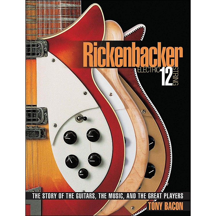 Backbeat Books Rickenbackers And Twelve String Electrics