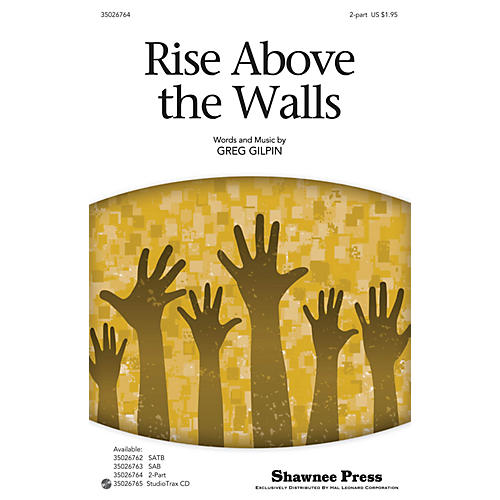 Shawnee Press Rise Above the Walls 2-Part composed by Greg Gilpin-thumbnail