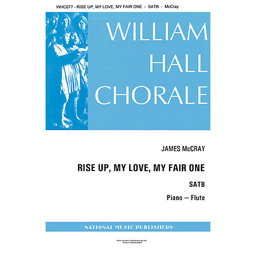 Hal Leonard Rise Up My Love My Fair One SATB composed by James McCray