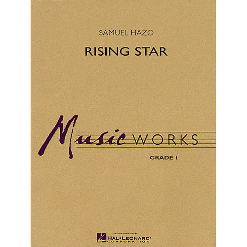 Hal Leonard Rising Star Concert Band Level 1-1.5 Composed by Samuel R. Hazo