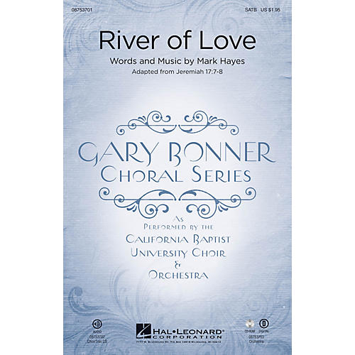 Hal Leonard River of Love (Gary Bonner Choral Series) SATB composed by Mark Hayes-thumbnail