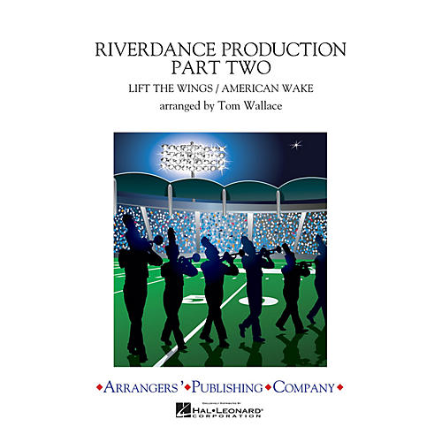 Arrangers Riverdance Production Part 2 Marching Band Level 4 Arranged by Tom Wallace-thumbnail