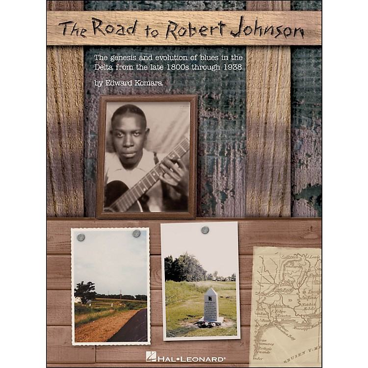 Hal Leonard Road To Robert Johnson