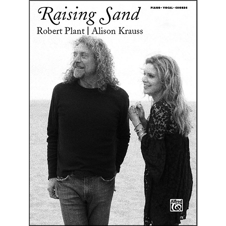 Alfred Robert Plant & Alison Krauss - Raising Sand Piano, Vocal, Guitar Songbook