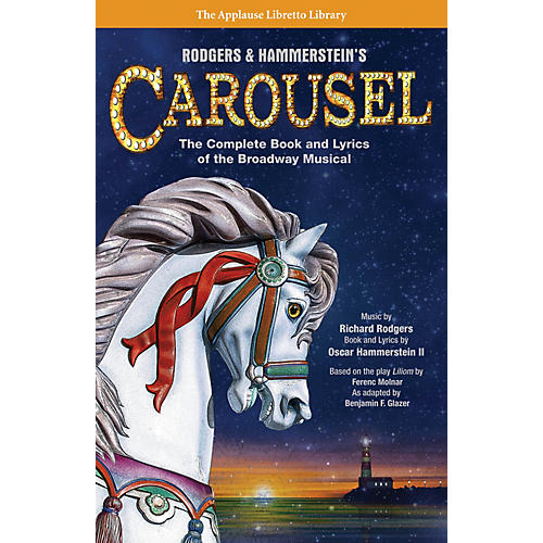 Applause Books Rodgers & Hammerstein's Carousel Applause Libretto Library Series Softcover-thumbnail