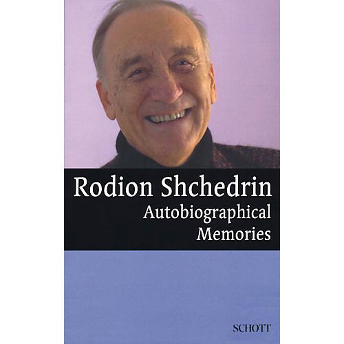 Schott Rodion Shchedrin - Autobiographical Memories Schott Series Softcover