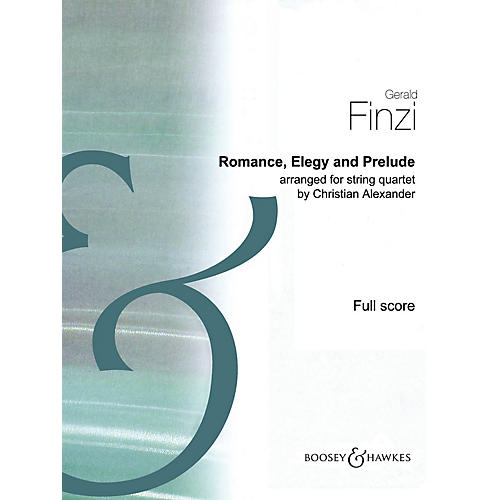Boosey and Hawkes Romance, Elegy and Prelude Boosey & Hawkes Chamber Music by Gerald Finzi Arranged by Christian Alexander