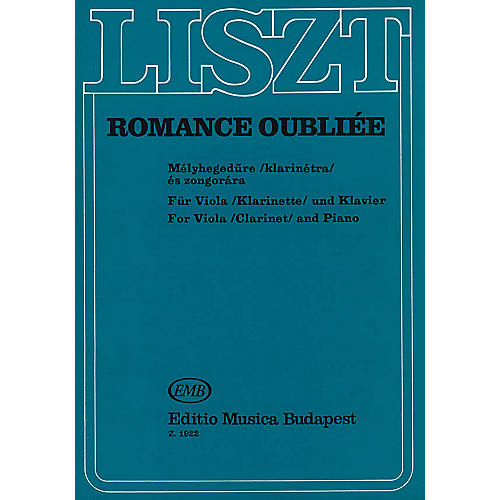 Editio Musica Budapest Romance Oubliée, for Viola (or Clarinet) and Piano EMB Series by Franz Liszt