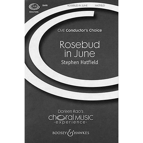 Boosey and Hawkes Rosebud in June (CME Conductor's Choice) SSATB A Cappella composed by Stephen Hatfield