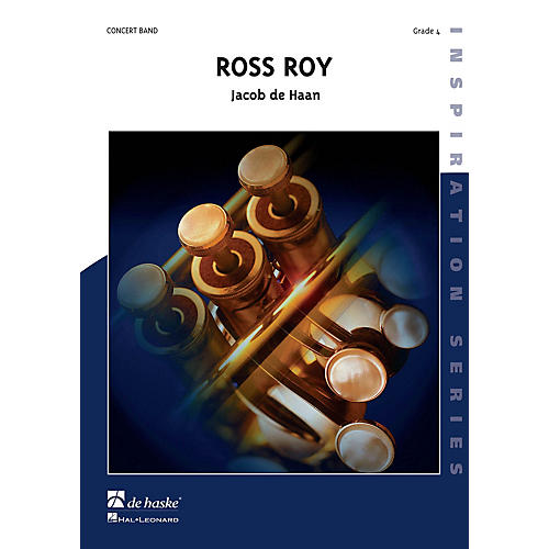 De Haske Music Ross Roy Concert Band Level 4 Composed by Jacob de Haan
