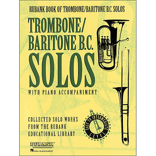 Hal Leonard Rubank Book Of Trombone / Baritone B.C. Solos - Easy To Intermediate Level with Piano