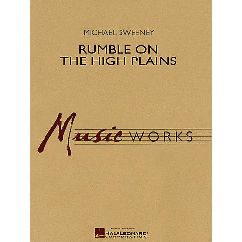 Hal Leonard Rumble on the High Plains Concert Band Level 4-5 Composed by Michael Sweeney-thumbnail