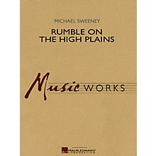 Hal Leonard Rumble on the High Plains Concert Band Level 4-5 Composed by Michael Sweeney