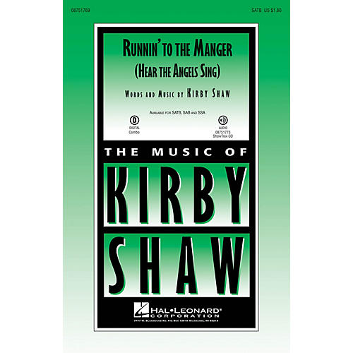 Hal Leonard Runnin' to the Manger (Hear the Angels Sing) SATB composed by Kirby Shaw