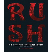 Hal Leonard Rush - Updated Edition: The Unofficial Illustrated History