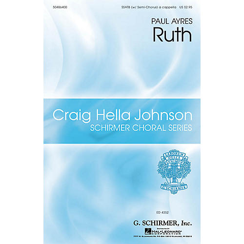 G. Schirmer Ruth (Craig Hella Johnson Choral Series) SSATB A Cappella composed by Paul Ayres-thumbnail