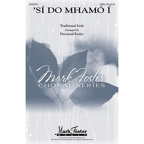 Mark Foster 'Sí Do Mhamo I Sop 1/2 Alto Tenor Bass 1/2 arranged by Desmond Earley-thumbnail