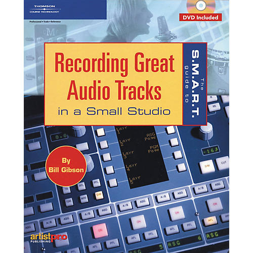 Course Technology PTR S.M.A.R.T. Guide - Recording Great Audio Tracks in Small Studio (Book/DVD)