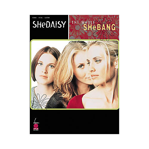 Cherry Lane SHeDAISY - The Whole SheBang Piano/Vocal/Guitar Artist Songbook