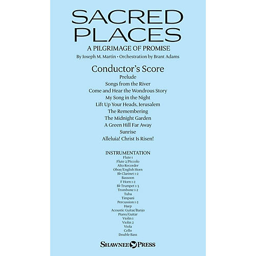 Shawnee Press Sacred Places (A Pilgrimage of Promise) ORCHESTRA ACCOMPANIMENT composed by Joseph M. Martin