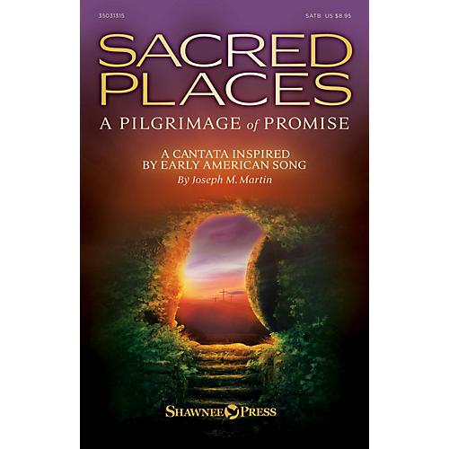 Shawnee Press Sacred Places (A Pilgrimage of Promise) SPLIT TRAX Composed by Joseph M. Martin-thumbnail