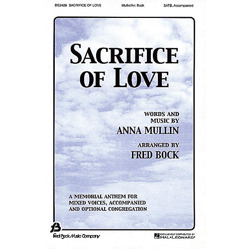 Fred Bock Music Sacrifice of Love SATB arranged by Fred Bock