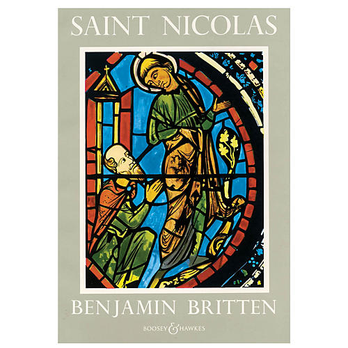 Boosey and Hawkes Saint Nicolas, Op. 42 (A Cantata (1947-48) Vocal Score) Vocal Score composed by Benjamin Britten