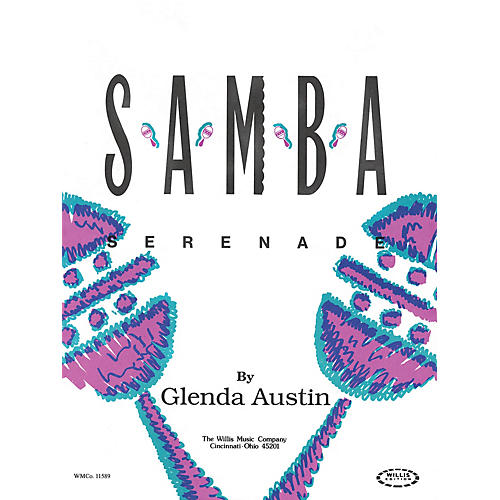 Willis Music Samba Serenade (Early Inter Level) Willis Series by Glenda Austin