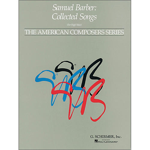 G. Schirmer Samuel Barber - Collected Songs High Voice Piano American Composers Series