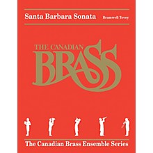 Hal Leonard Santa Barbara Sonata Brass Ensemble Series by Bramwell Tovey