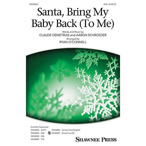Shawnee Press Santa, Bring My Baby Back (To Me) SAB by Elvis Presley arranged by Ryan O'Connell