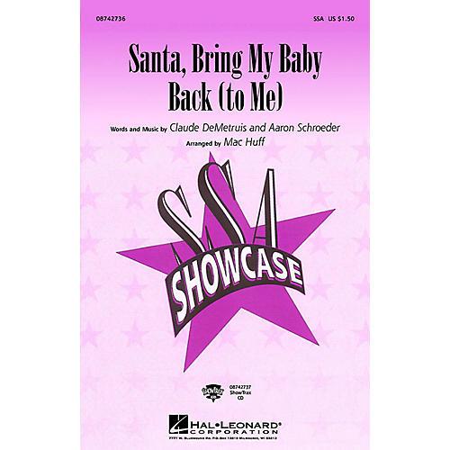 Hal Leonard Santa, Bring My Baby Back (To Me) SSA by Elvis Presley arranged by Mac Huff