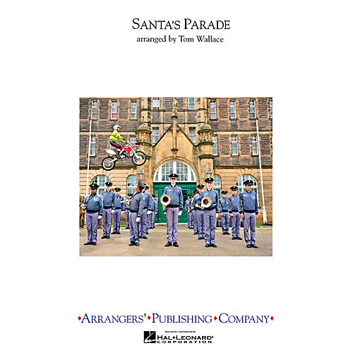 Arrangers Santa's Parade Marching Band Level 3 Arranged by Tom Wallace-thumbnail