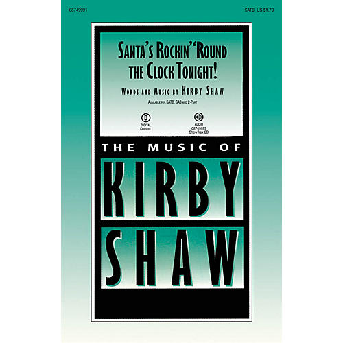 Hal Leonard Santa's Rockin' 'Round the Clock Tonight! SATB composed by Kirby Shaw