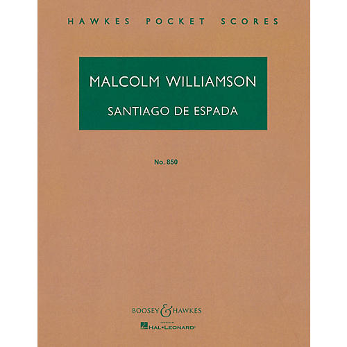 Boosey and Hawkes Santiago de Espada (Overture) Boosey & Hawkes Scores/Books Series Composed by Malcolm Williamson