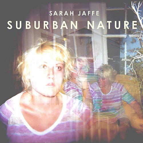 Alliance Sarah Jaffe - Suburban Nature