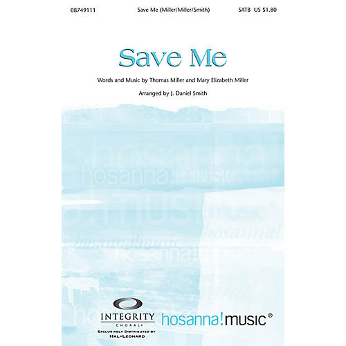Integrity Music Save Me SATB Arranged by J. Daniel Smith-thumbnail