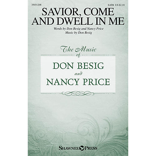Shawnee Press Savior, Come and Dwell in Me SATB composed by Don Besig-thumbnail