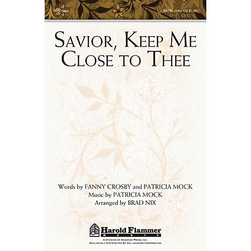 Shawnee Press Savior, Keep Me Close to Thee SATB arranged by Brad Nix