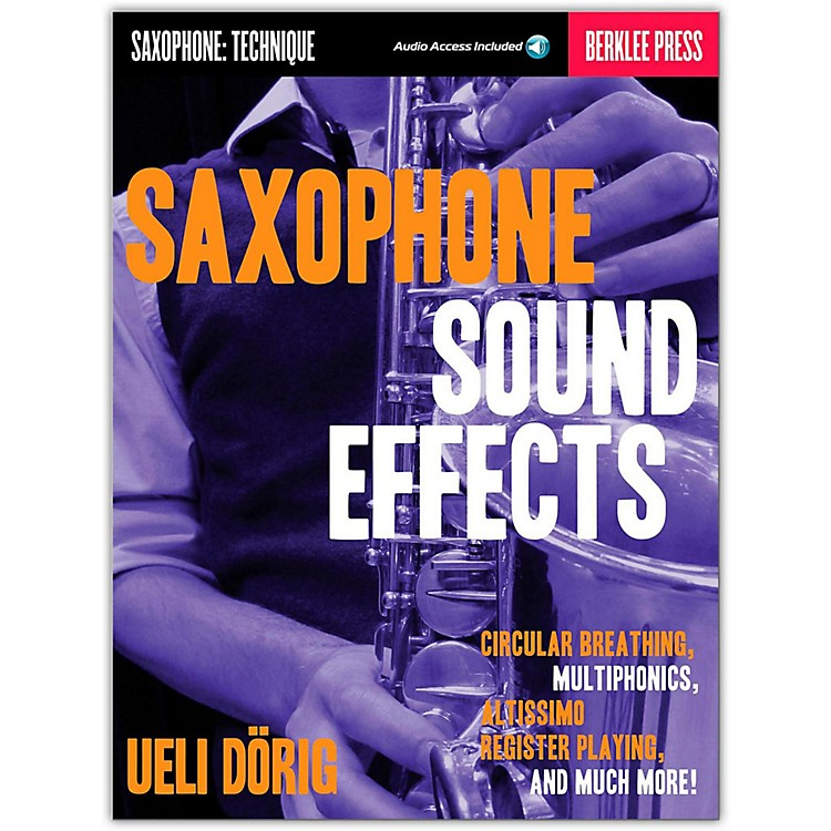 Berklee Press Sax Snd Fx Circular Breathing Multiphonics Altissimo Register Playing & More Berklee Press Book/CD