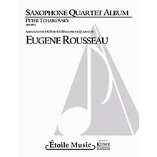 Lauren Keiser Music Publishing Saxophone Quartet Album LKM Music  by Pyotr Il'yich Tchaikovsky Arranged by Eugene Rousseau