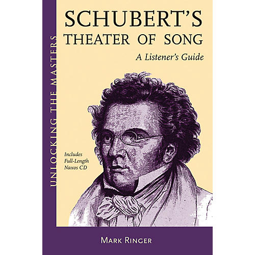 Amadeus Press Schubert's Theater of Song - A Listener's Guide Unlocking the Masters Softcover with CD by Mark Ringer-thumbnail