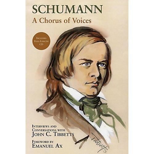 Amadeus Press Schumann -  A Chorus of Voices Amadeus Series Hardcover with CD Written by John C. Tibbetts-thumbnail