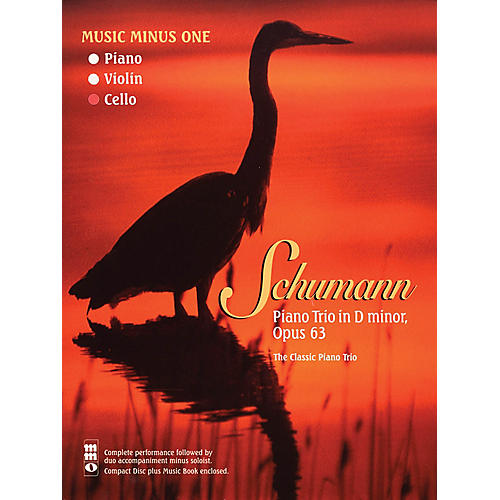 Music Minus One Schumann - Piano Trio No. 1 in D minor, Op. 63 Music Minus One Softcover with CD by Robert Schumann