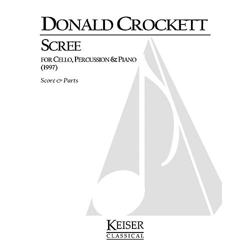 Lauren Keiser Music Publishing Scree (for Cello, Piano and Percussion) LKM Music Series Composed by Donald Crockett