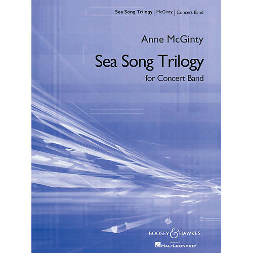 Boosey and Hawkes Sea Song Trilogy Concert Band Composed by Anne McGinty-thumbnail