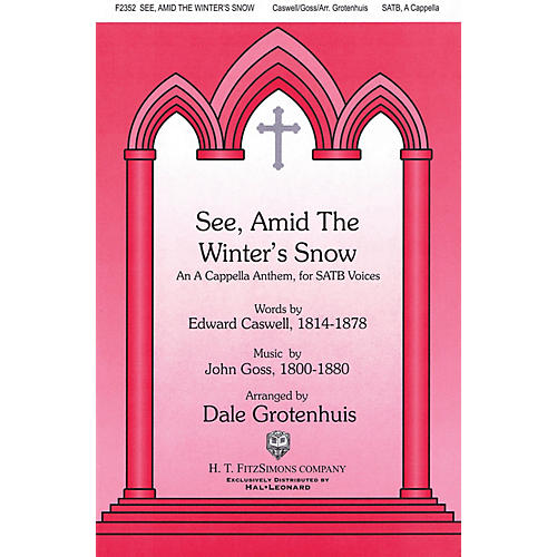 Fred Bock Music See Amid the Winter's Snow SATB a cappella arranged by Dale Grotenhuis