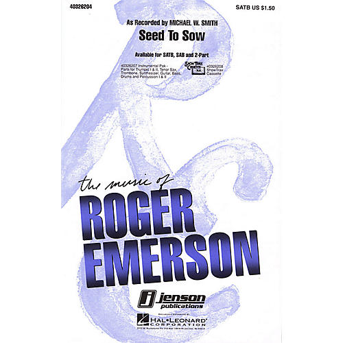 Hal Leonard Seed to Sow Combo Parts by Michael W. Smith Arranged by Roger Emerson